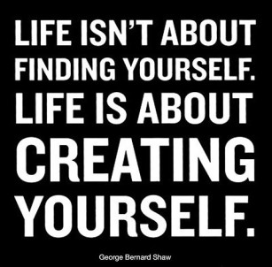 george-bernard-shaw-life-isnt-about-finding-yourself-life-is-about-creating-yourself